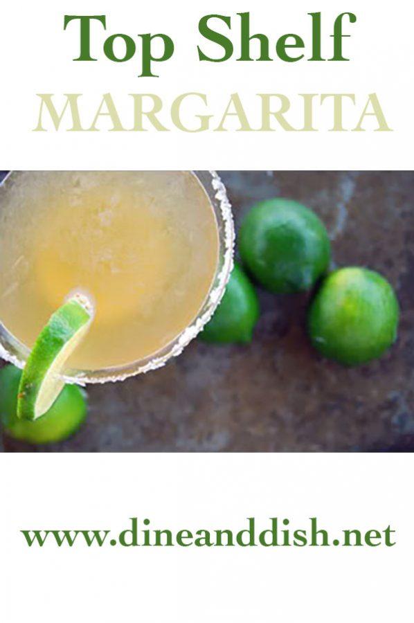 Top Shelf Margarita Recipe from dineanddish.net