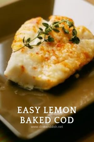 Lemon Baked Cod Recipe From Dine And Dish