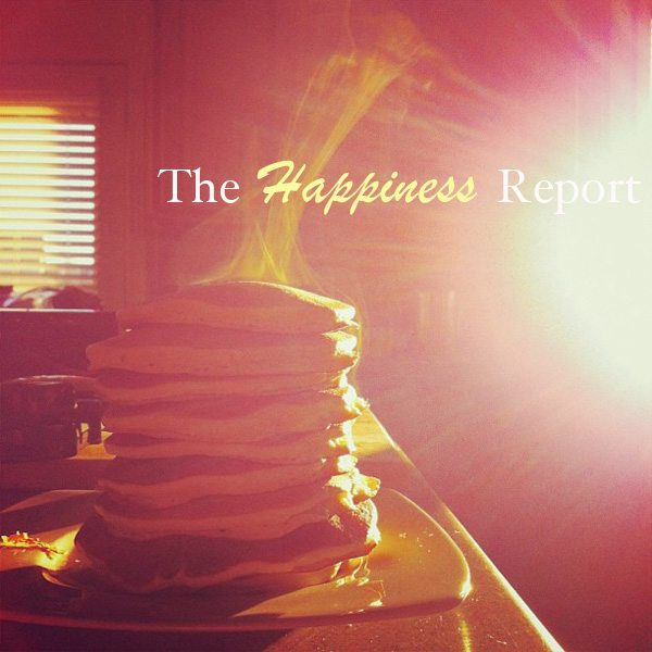 The Happiness Report www.dineanddish.net