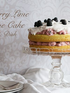 Blackberry Lime Sunshine Cake www.dineanddish.net