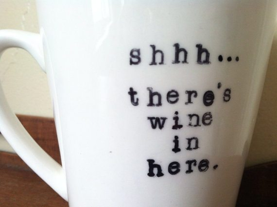 wine in here coffee cup