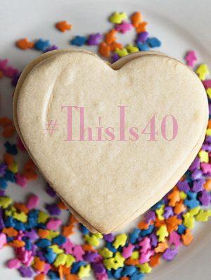 #ThisIs40 Week 2 www.dineanddish.net