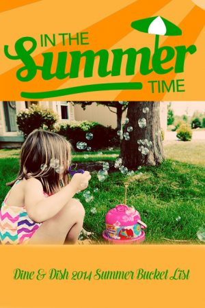 Dine and Dish 2014 Summer of Fun Bucket List Summer activities for kids