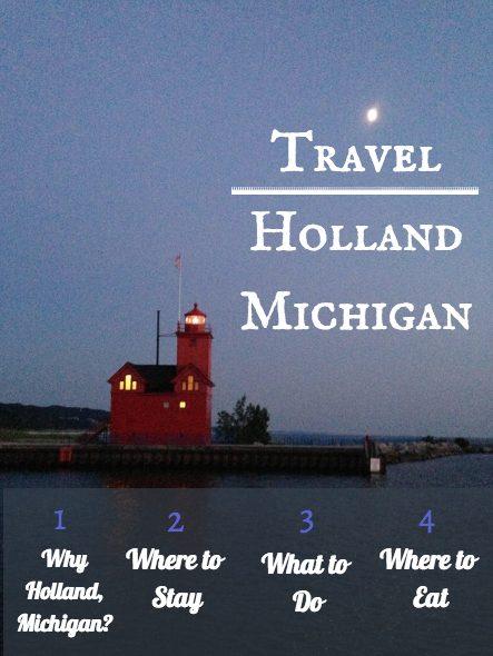 Travel Holland Michigan Vacation Guide