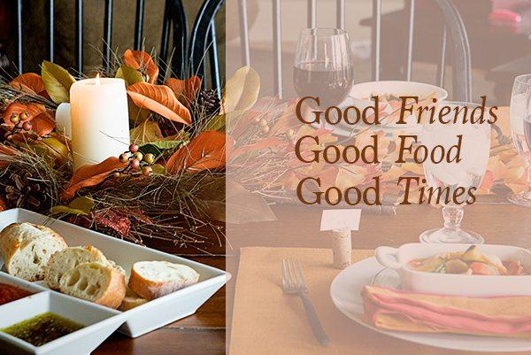 Good Friends Good Food Good Times
