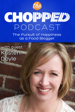 The Chopped Podcast - Kristen Doyle and The Pursuit of Happiness