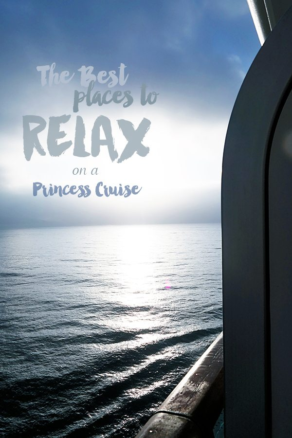 The BEST Places to Relax on a Princess Cruise from dineanddish.net