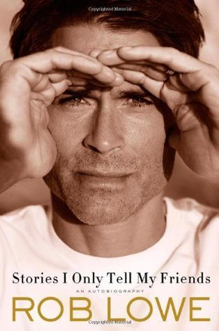 Rob Lowe Stories I Only Tell My Friends Book Review