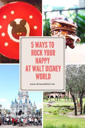 5 Ways to ROCK YOUR HAPPY AT WALT DISNEY WORLD