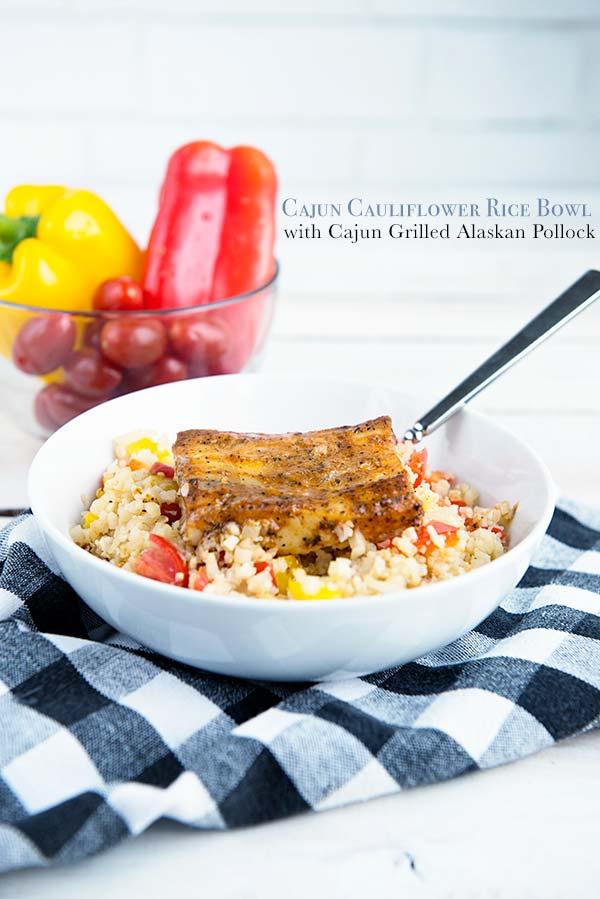 Cajun Cauliflower Rice Bowl with Cajun Grilled Alaskan Pollock