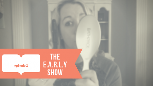 The E.A.R.L.Y Show Episode 2
