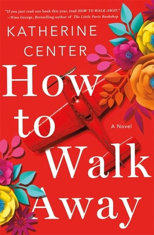 How To Walk Away by Katherine Center one of my July 2018 Must-Read Books
