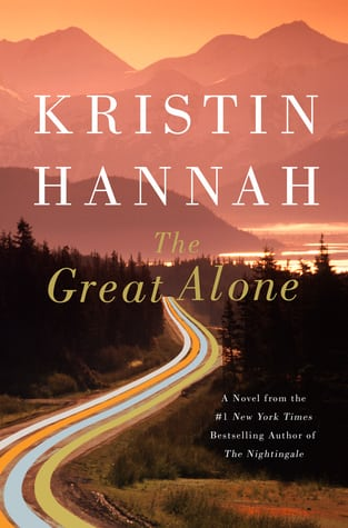 The Great Alone one of my July 2018 Must-Read Books