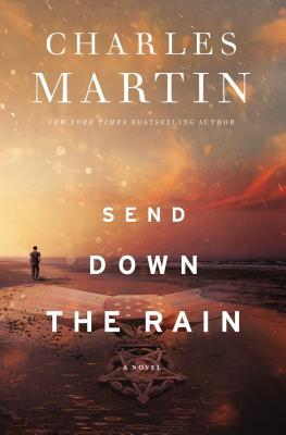 Send Down the Rain by Charles Martin - a 5 Star book review on dineanddish.net