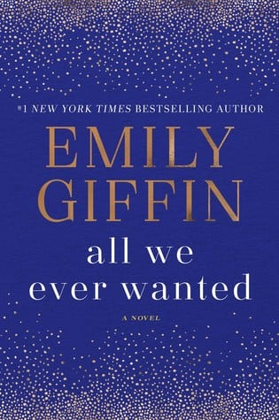 All We Ever Wanted by Emily Giffin - book review on dineanddish.net