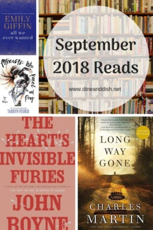 September 2018 Books Read including a book by John Boyne that has become a top 10 favorite. Find the book reviews on dineanddish.net.