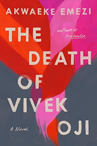 Book Cover of The Death of Vivek Oji by Akwaeke Emezi