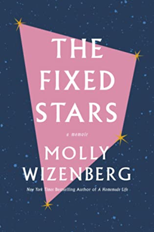 book cover The Fixed Stars by Molly Wizenberg